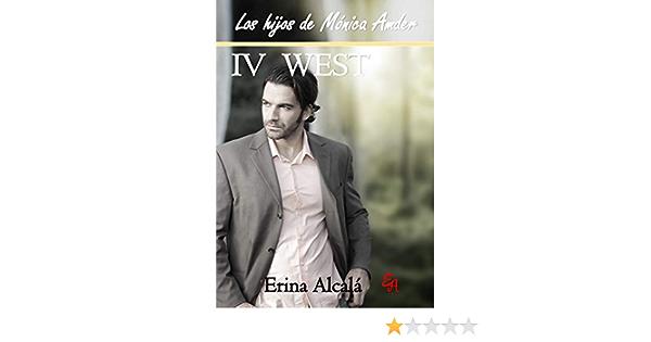 LOS HIJOS DE MÓNICA AMDER. IV WEST eBook : ALCALÁ, ERINA ...