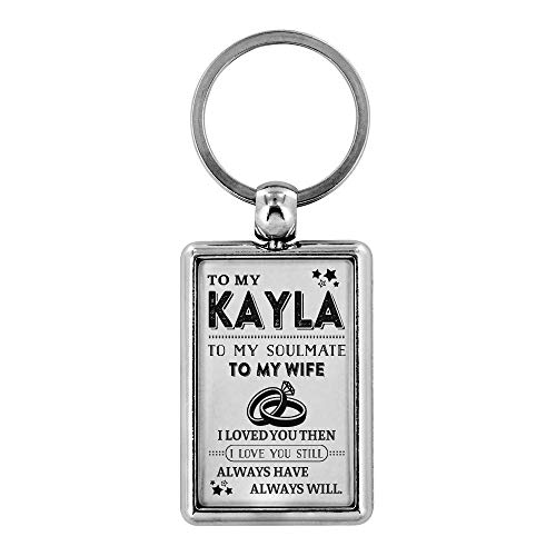 Key Chain Women To My Kayla To My Soulmate To My Wife I Love You Then I Love You Still Always Have Always Will Unique Keychains Key Rings Online Necklace Bracelets For Women
