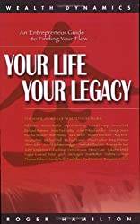 Your Life Your Legacy: An Entrepreneur Guide to Finding Your Flow