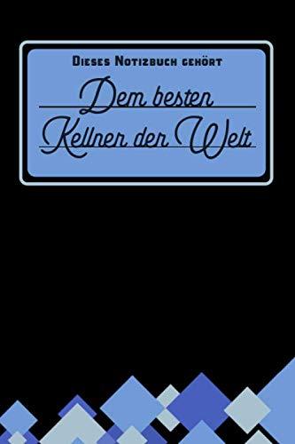 Dieses Notizbuch gehört dem besten Kellner der Welt: blanko Notizbuch | Journal | To Do Liste für Kellner und Kellnerinnen - über 100 linierte Seiten ... Geschenkidee als Dankeschön (German Edition) (Herren Anzug-regeln)