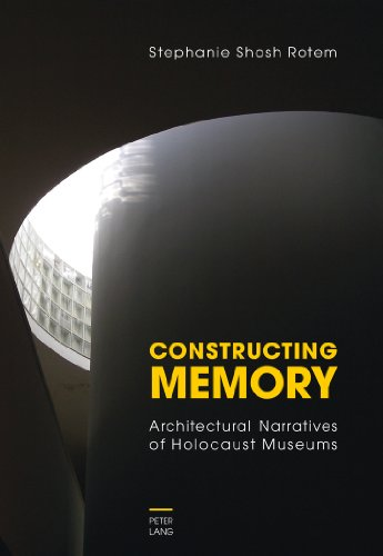 Constructing Memory: Architectural Narratives of Holocaust Museums (Constructing Commercial Buildings compare prices)
