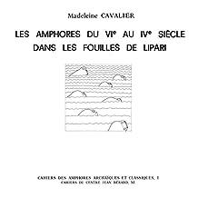 Les amphores du vie au ive siècle dans les fouilles de Lipari (Cahiers du Centre Jean Bérard)