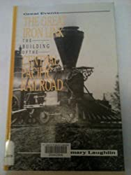 The Great Iron Link: The Building of the Central Pacific Railroad (Great Events)