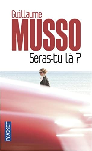 Seras Tu La French Edition Guillaume Musso