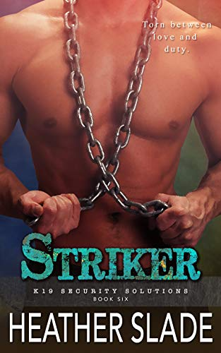 Striker (K19 Security Solutions Book 6) by [Slade, Heather]