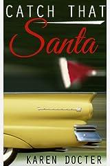 Catch That Santa Kindle Edition