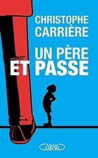 Un père et passe par Christophe Carrière