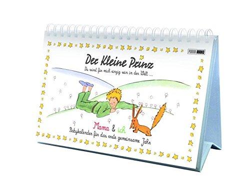 Der Kleine Prinz - Mama & ich: Kalender für das erste gemeinsame Jahr