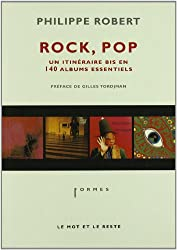 Rock, Pop, Un Itinéraire bis en 140 albums essentiels
