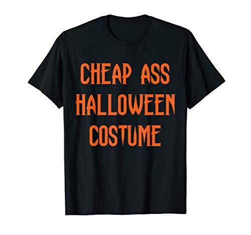 Halloween Funny Quick Easy Cheap Ass Costume T-Shirt