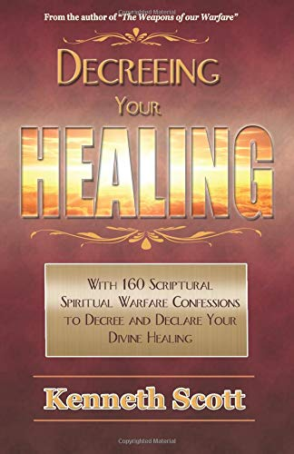 Download Decreeing your Healing (The Weapons or our Warfare) (Volume 6) pdf