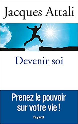 Devenir soi - Jacques Attali