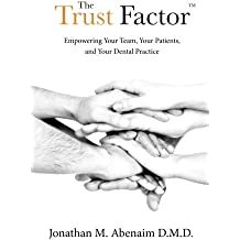 The Trust Factor™: Empowering Your Team, Your Patients, and Your Dental Practice