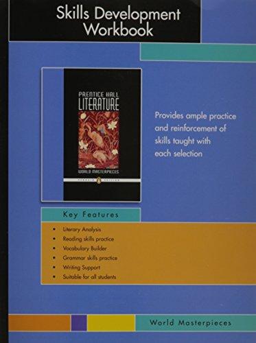 PRENTICE HALL LITERATURE PENGUIN EDITION WORLD MASTERPIECES SKILL DEVELOPMENT WORKBOOK GRADE 12 2007C