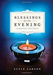 Blessings for the Evening: Finding Peace in God's Presence