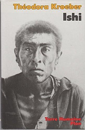 Livre gratuits Ishi. Testament du dernier Indien sauvage de l'Amérique du Nord epub, pdf