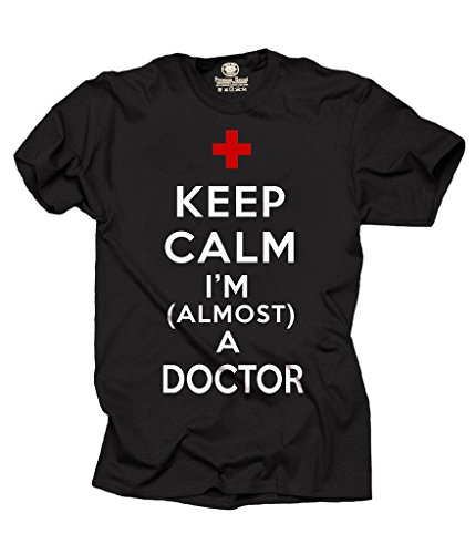 Keep Calm I am Almost a Doctor T-Shirt Funny Doctor tee Small Black -