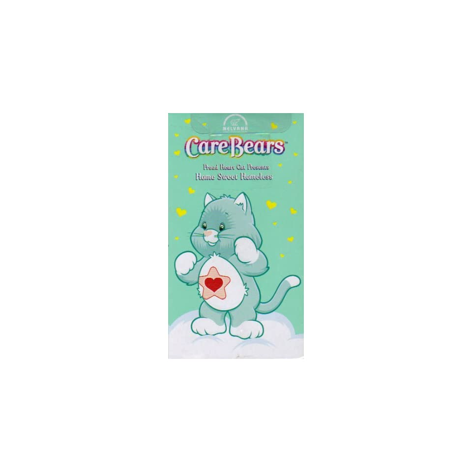 CARE BEARS PROUD HEART CAT PRESENTS HOME SWEET HOMELESS (VHS TAPE)