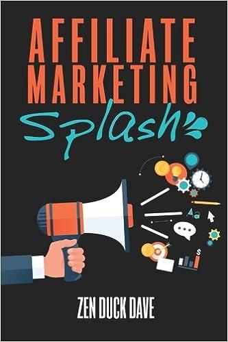 Affiliate Marketing Splash: Building Affiliate Sites That Rank and bank: Amazon.es: Zen Duck Dave: Libros en idiomas extranjeros
