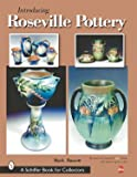 Introducing Roseville Pottery (A Schiffer Book for Collectors)
