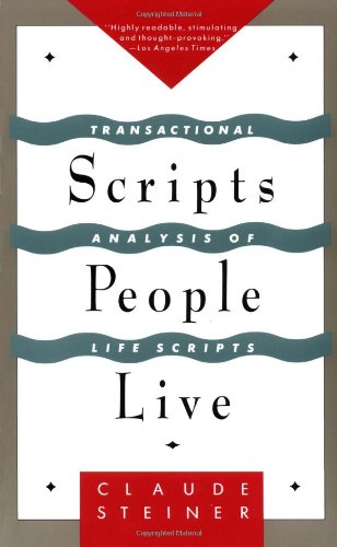 Scripts People Live: Transactional Analysis of Life Scripts from Grove Press