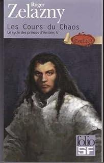 Le cycle des Princes d'Ambre : [5] : Les cours du chaos, Zelazny, Roger