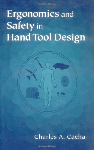 Ergonomics and Safety in Hand Tool Design by Charles A Cacha