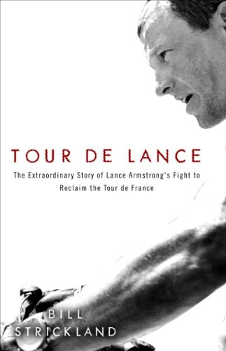 (Tour de Lance: The Extraordinary Story of Cycling's Most Controversial Champion)