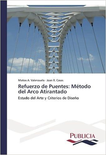 Refuerzo de Puentes: Método del Arco Atirantado: Estado del Arte y Criterios de Diseño