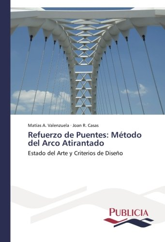 Descargar Libro Refuerzo De Puentes: Método Del Arco Atirantado Valenzuela Matías A.