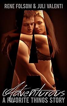 Favorite Things: Adventurous (An Erotic Romance Short Story) by [Folsom, Rene, Valenti, Juli]