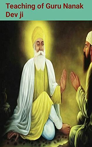 Shri Guru Nanak Dev ji Teachings (Life History Of Guru Nanak Dev Ji)