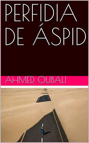 Amazon.com: PERFIDIA DE ÁSPID (Spanish Edition) eBook: Ahmed ...