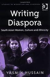 Writing Diaspora: South Asian Women, Culture and Ethnicity (Studies in Migration and Diaspora)