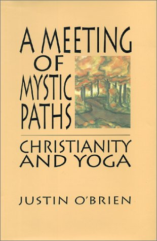 A Meeting of Mystic Paths: Christianity and Yoga