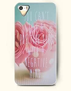 iPhone 5 5S Hard Case (iPhone 5C Excluded) **NEW** Case with Design You Can'T Live A Positive Life With A Negative Mind- ECO-Friendly Packaging - Life Quotes Series (2014) Verizon, AT&T Sprint, T-mobile