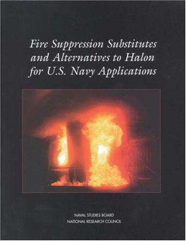 - Fire Suppression Substitutes and Alternatives to Halon for U.S. Navy Applications (Compass Series)