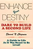 Enhance Your Destiny, Elwood N. Chapman, 1560521007