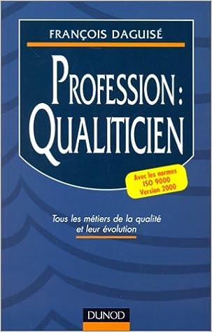 Lire un Profession : qualiticien, tous les métiers de la qualité et leur évolution pdf ebook