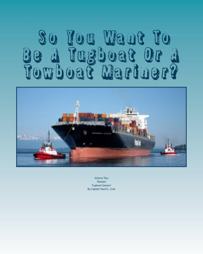 - Tugboat Careers! (So You Want To Be A Tugboat Or A Towboat Mariner? Book 2)