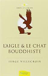L'aigle et le chat bouddhiste : Conte philosophique