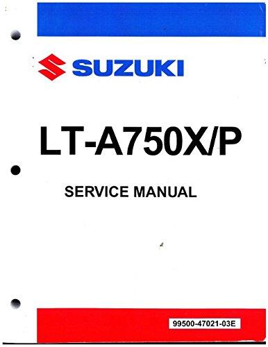 99500-47021-03E 2008-2013 Suzuki King Quad 750 / LT-A750X / LT-A750XP ATV Service Manual