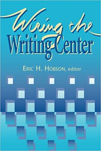 Image result for Wiring the Writing Center by Eric Hobson
