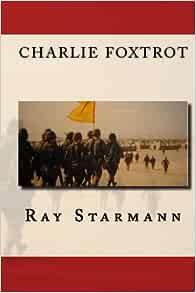 Charlie Foxtrot Starmann Ray 9781442149144 Amazon Com Books
