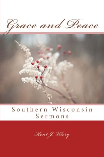 Grace and Peace: Southern Wisconsin Sermons