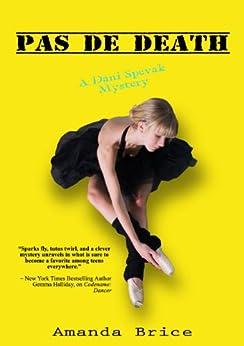 Pas De Death (The Dani Spevak Mystery Series Book 3) by [Brice, Amanda]