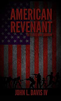 American Revenant: Settlers and Sorrow by [Davis IV, John L.]