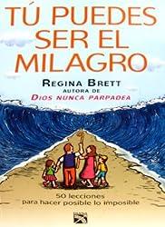 Tu puedes ser el milagro (Spanish Edition)