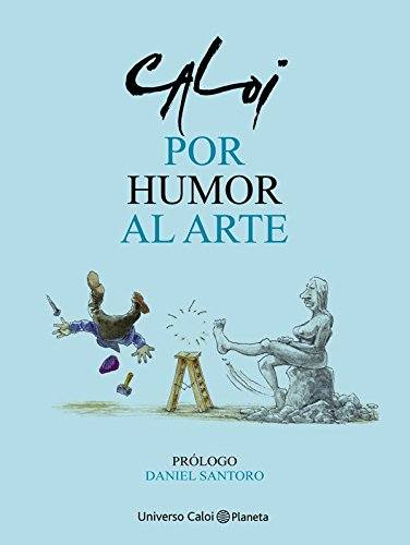 Amazon.com: Por humor al arte (Spanish Edition) eBook: Caloi ...