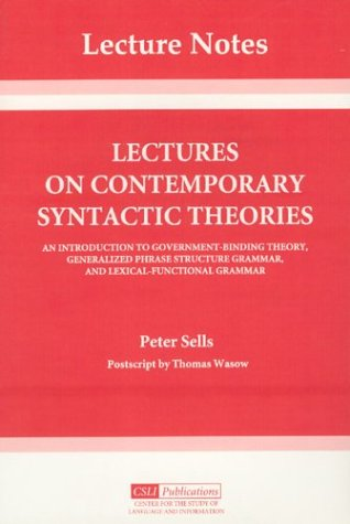Lectures on Contemporary Syntactic Theories: An Introduction to Government-Binding Theory, Generalized Phrase Structure